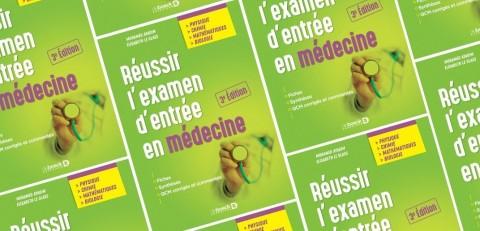 Réussir l'examen d'entrée en médecine par M. Ayadim et E. Le Glass